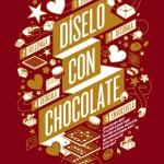 Díselo con chocolate, ¿Lo conoces?